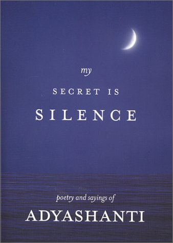 Download My Secret Is Silence: Poetry and sayings of Adyashanti PDF