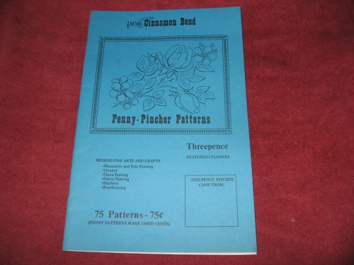 Penny Pincher Patterns - Threepence -Featuring Flowers (Penny-Pincher Patterns)