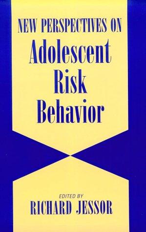 New Perspectives on Adolescent Risk Behavior - Richard Jessor