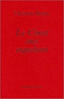 Le Christ aux coquelicots, Bobin, Christian