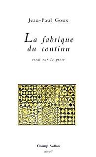 La fabrique du continu par Jean-Paul Goux