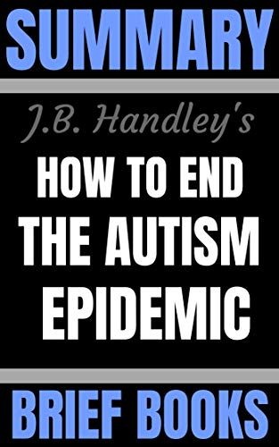 Summary: J.B. Handley's How to End the Autism Epidemic