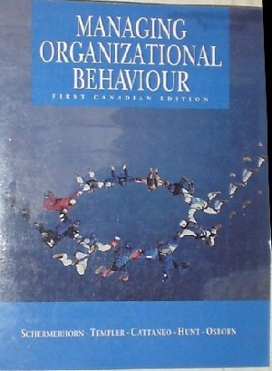 Managing Organizational Behavior: First Canadian Edition