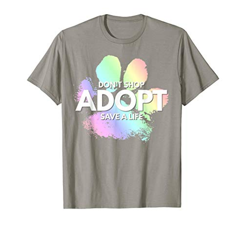 - Don't Shop, Adopt. Dog, Cat, Rescue Kind Animal Rights Lover