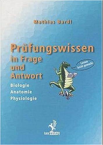 Prüfungswissen in Frage und Antwort: Biologie, Anatomie, Physiologie ...