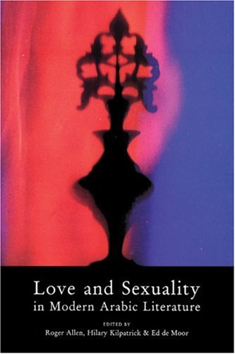 Love & Sexuality In Modern Arabic Literature