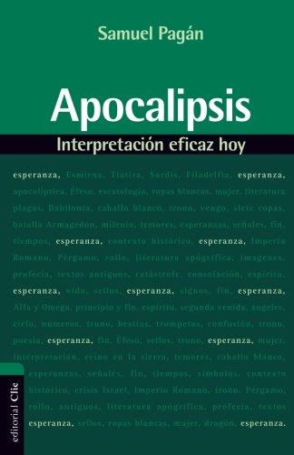 Apocalipsis: Interpretacion eficaz hoy (Spanish Edition) [Samuel Pagan] (Tapa Blanda)