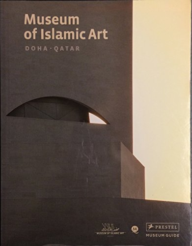 Museum of Islamic Art, Doha, Qatar - Museum Guide