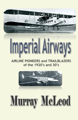 Download Imperial Airways: AIRLINE PIONEERS and TRAILBLAZERS of the 1920's and 30's ebook