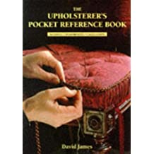 The Upholsterer's Pocket Reference Book: Materials Y Measurements Y Calculations                                                                                                                                                               Pa