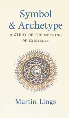 Symbol and Archetype: A Study in the Meaning of Existence (Quinta Essentia series)