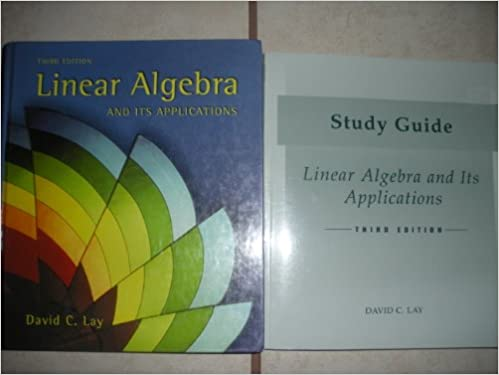 Linear Algebra and Its Application 3rd Edition with Study