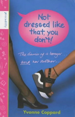 book cover of Not Dressed Like That, You Don\'t!
