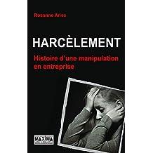 Harcèlement: Une histoire de manipulation en entreprise (French Edition)