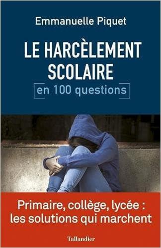 Le Harcelement Scolaire En 100 Questions 9791021020191