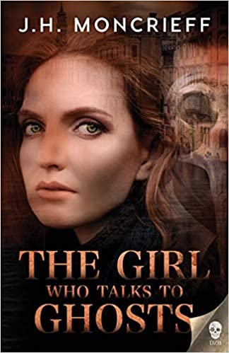 The Girl Who Talks to Ghosts: Volume 2 (GhostWriters ...