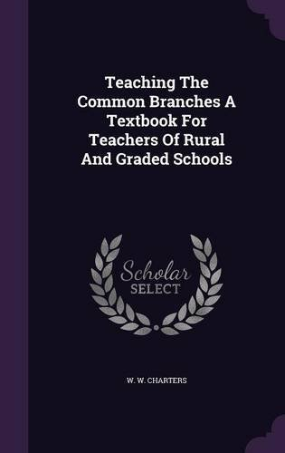 Download Teaching the Common Branches a Textbook for Teachers of Rural and Graded Schools pdf epub