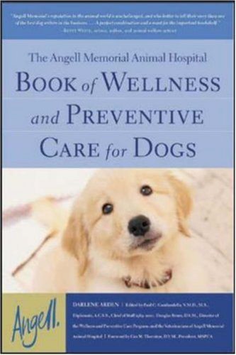 The Angell Memorial Animal Hospital Book of Wellness and Preventive Care for Dogs ebook