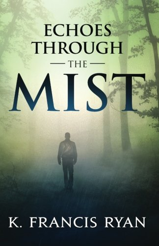Echoes Through the Mist: a paranormal mystery romance (The Echoes Quartet) (Volume 1)