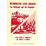 Metropolitan Latin American : The Challenge and the Response, , 0803906625