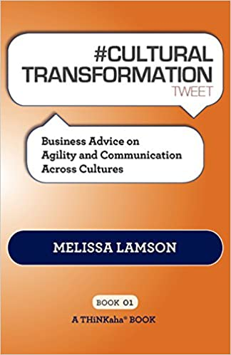 Book CULTURAL TRANSFORMATION tweet Book01: Business Advice on Agility and Communication Across Cultures
