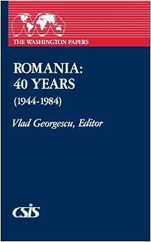 Romania: 40 Years (1944-1984) (Washington Papers)