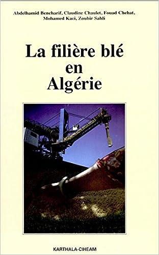 En ligne téléchargement gratuit La filière blé en Algérie : Le blé, la semoule et le pain pdf