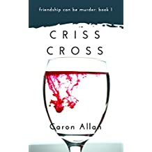 Criss Cross: Friendship can be murder