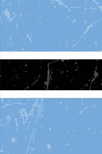 (Botswana Flag Journal: Botswana Travel Diary, Botswanan Souvenir, lined Journal to write in)