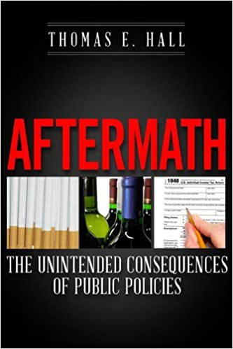 Aftermath: The Unintended Consequences of Public Policies