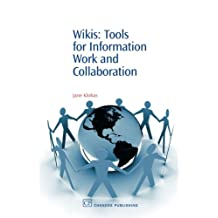 Wikis: Tools for information Work and Collaboration