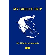 My Greece Trip: Blank Travel Notebook Pocket Size (4x6), 110 Ruled + 10 Blank Pages, Soft Cover