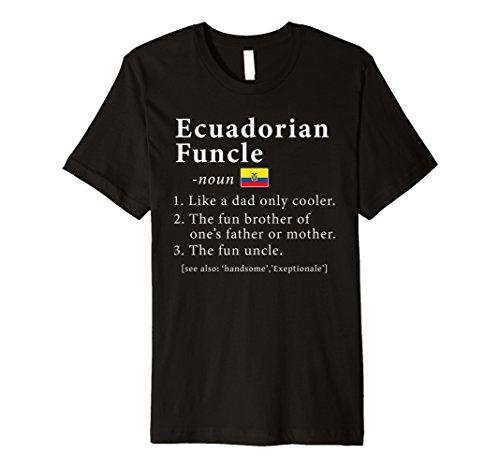 Mens Ecuadorian Funcle Definition tShirt Fathers Day (Ecuador National Costume For Men)