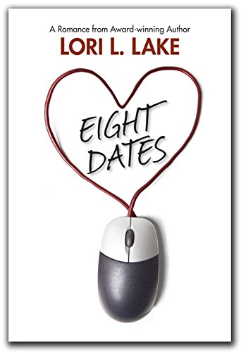 Eight Dates: A Romance by [Lake, Lori L.]