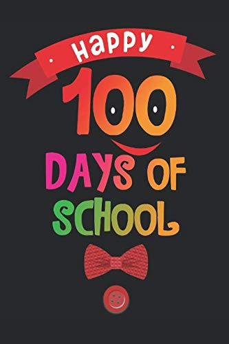 100 Days Of School: 6x9 Ruled Notebook, Journal, Daily Diary, Organizer, Planner -