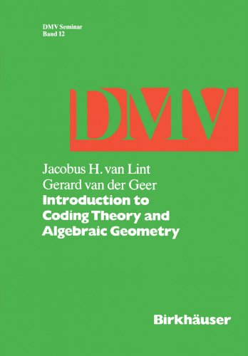 Introduction to Coding Theory and Algebraic Geometry (Oberwolfach Seminars) by Jacobus H Van Lint
