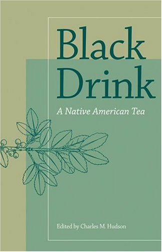 Black Drink: A Native American Tea
