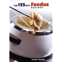 The 125 Best Fondue Recipes