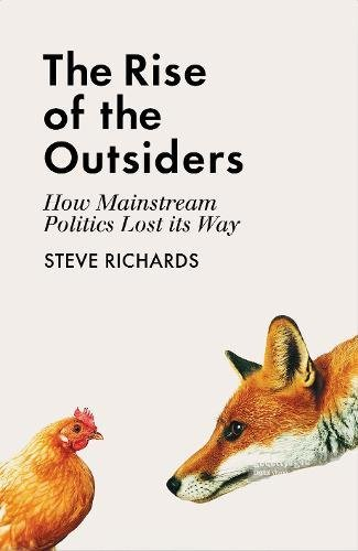 Book cover from The Rise of the Outsiders: How Mainstream Politics Lost its Wayby Steve Richards