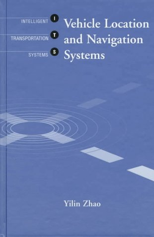 Vehicle Location and Navigation Systems (Artech House ITS Series)