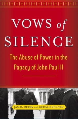 Download Vows of Silence: The Abuse of Power in the Papacy of John Paul II pdf