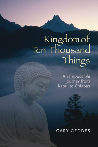 kingdom-of-ten-thousand-things-an-impossible-journey-from-kabul-to-chiapas