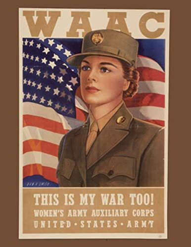 WAAC This Is My War Too! Women