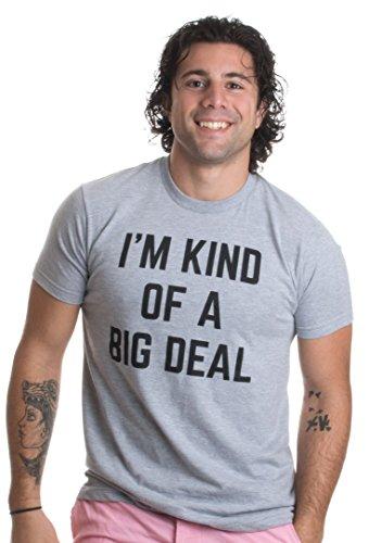 I'm Kind of a Big Deal   Funny Bar Crawl Party Humor Confident Unisex T-shirt