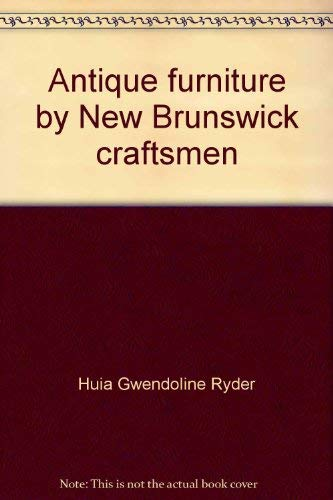 (Antique furniture by New Brunswick craftsmen )
