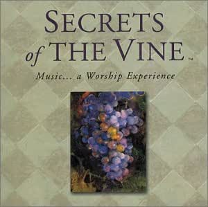 Secrets of the Vine: Music... a Worship Experience