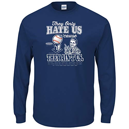 Smack Apparel New York Baseball Fans. They Hate Us Cuz They Ain't Us. Navy T Shirt (Sm-5X) (Long Sleeve, 2XL)