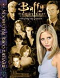 img - for [ Buffy the Vampire Slayer Revised Core Rulebook BY Carella, C. J. ( Author ) ] { Hardcover } 2005 book / textbook / text book