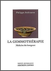La Gemmothérapie : Médecine des bourgeons par Philippe Andrianne