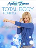 Ageless Fitness - Total Body Toning: Targeting Key Areas to Work Out